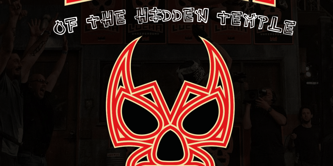 Lucha of the Hidden Temple: This Season Has A Lot Of Murder