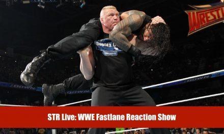 STR 135: WWE Fastlane Live Reaction Show