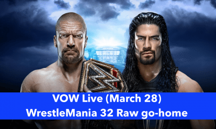 VOW Live: WrestleMania go-home & weekend primer w/ Jerome Cusson