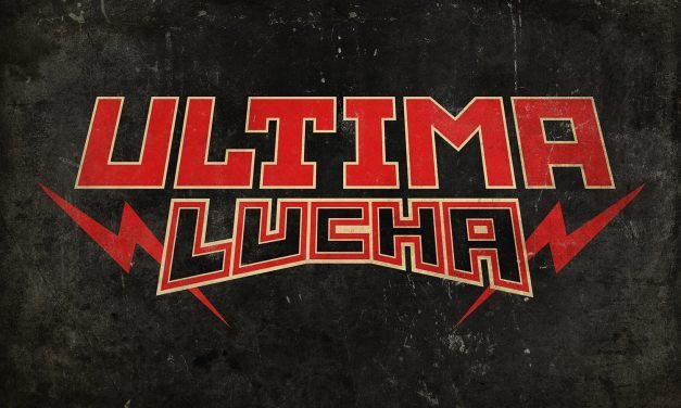 Ultima Lucha Dos: Mega Preview