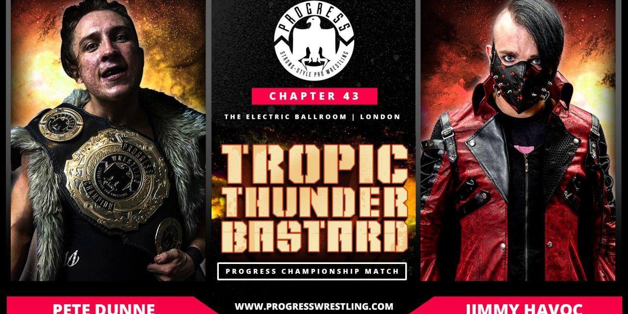PROGRESS Wrestling Chapter 43: Tropic Thunderbastard Results & Review