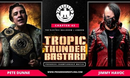 PROGRESS Wrestling Chapter 43: Tropic Thunderbastard Results & Review
