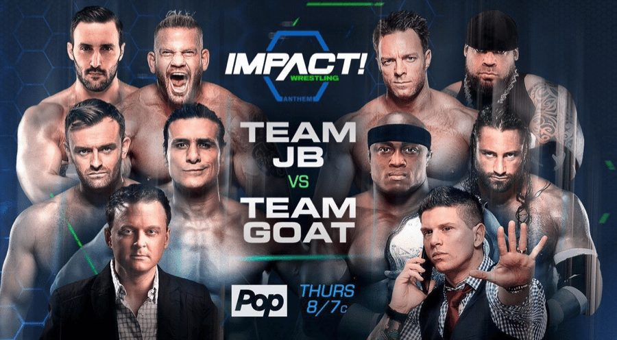 Impact Wrestling on Pop TV (April 13) Review: Team GOAT vs Team JB