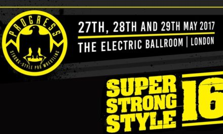 PROGRESS Wrestling Super Strong Style 16 2017 Day 1 Results & Review