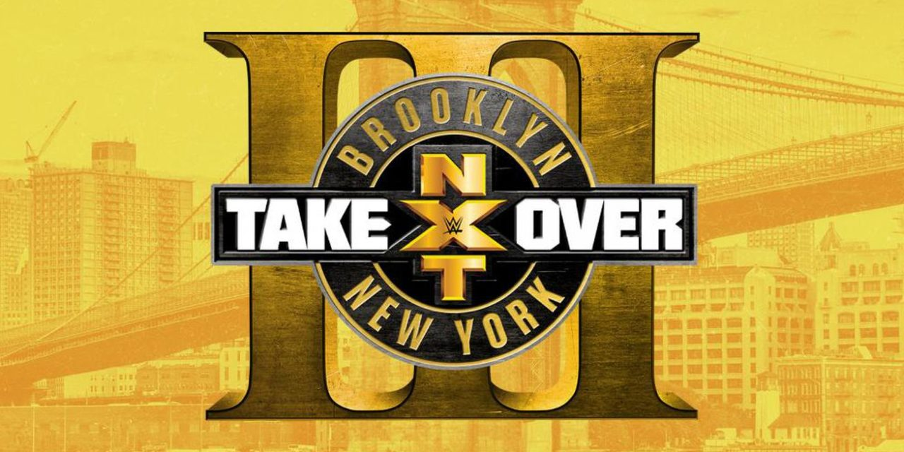 NXT TakeOver Brooklyn III (August 19) Results & Review