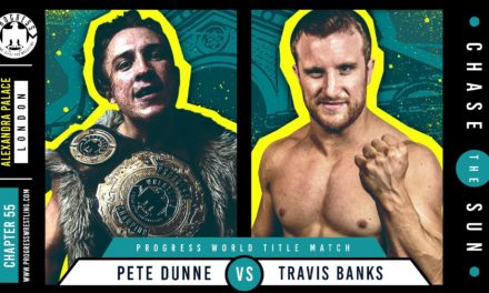 PROGRESS Chapter 55: Chase the Sun (Ally Pally) Results & Review