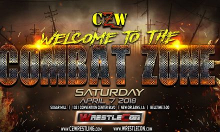Welcome to the Combat Zone (WrestleMania Weekend 2018 Previews)