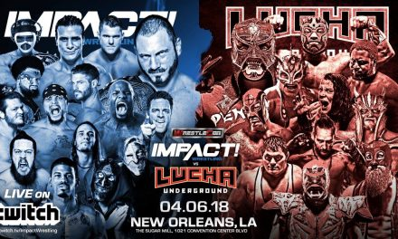 Impact Wrestling vs. Lucha Underground (WrestleMania Weekend 2018 Previews)