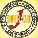 Super J-Cast: 100 – Even More Social Distance Edition