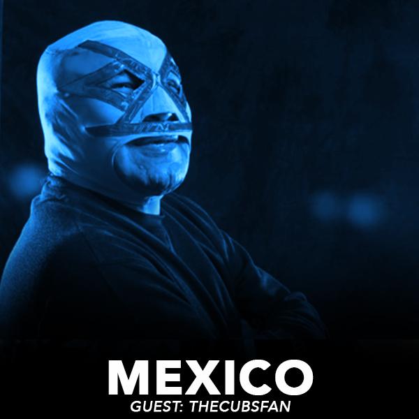 WON HOF 2018: Mexico (w/ thecubsfan)
