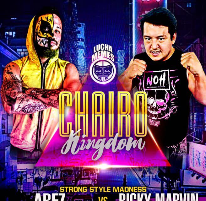 Lucha Memes Chairo Kingdom 2019 Results & Review