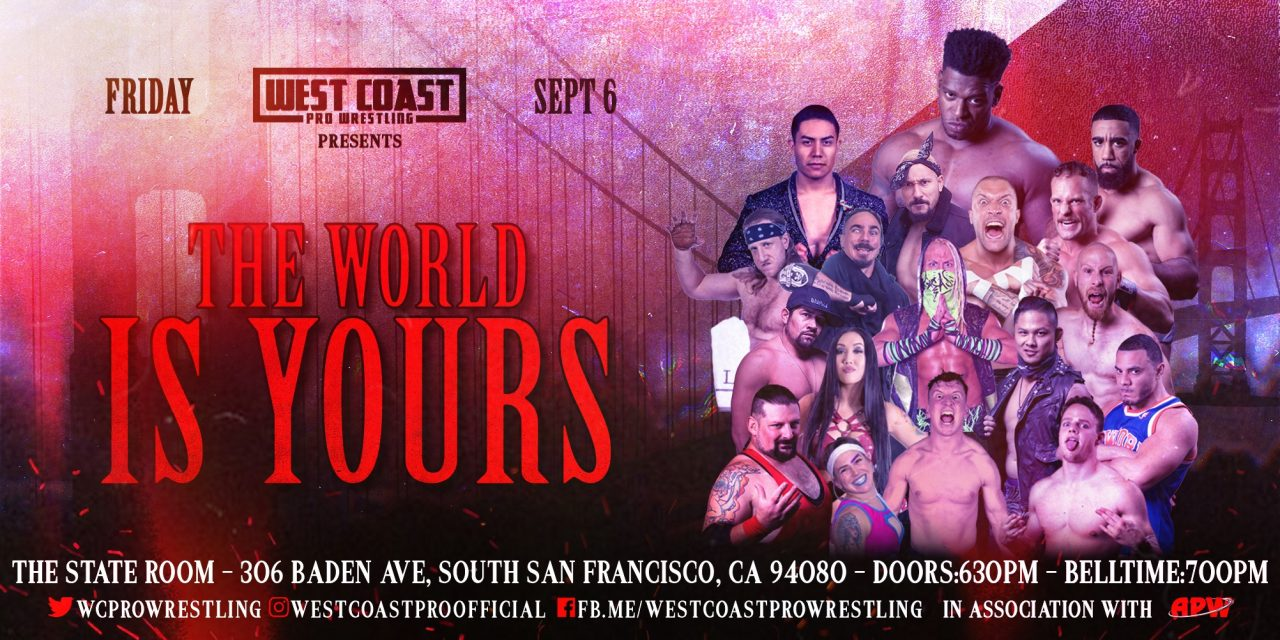 West Coast Pro Wrestling: The World Is Yours (September 6) Preview