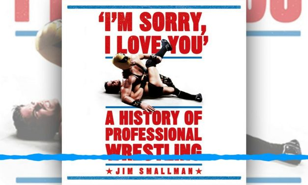 VOW Book Review: I'm Sorry, I Love You: A History of Professional Wrestling