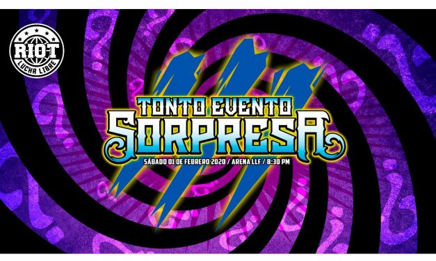Riot Lucha Tonto Evento Sorpresa III (February 1) Results & Review – Does it Live up to the Hype?