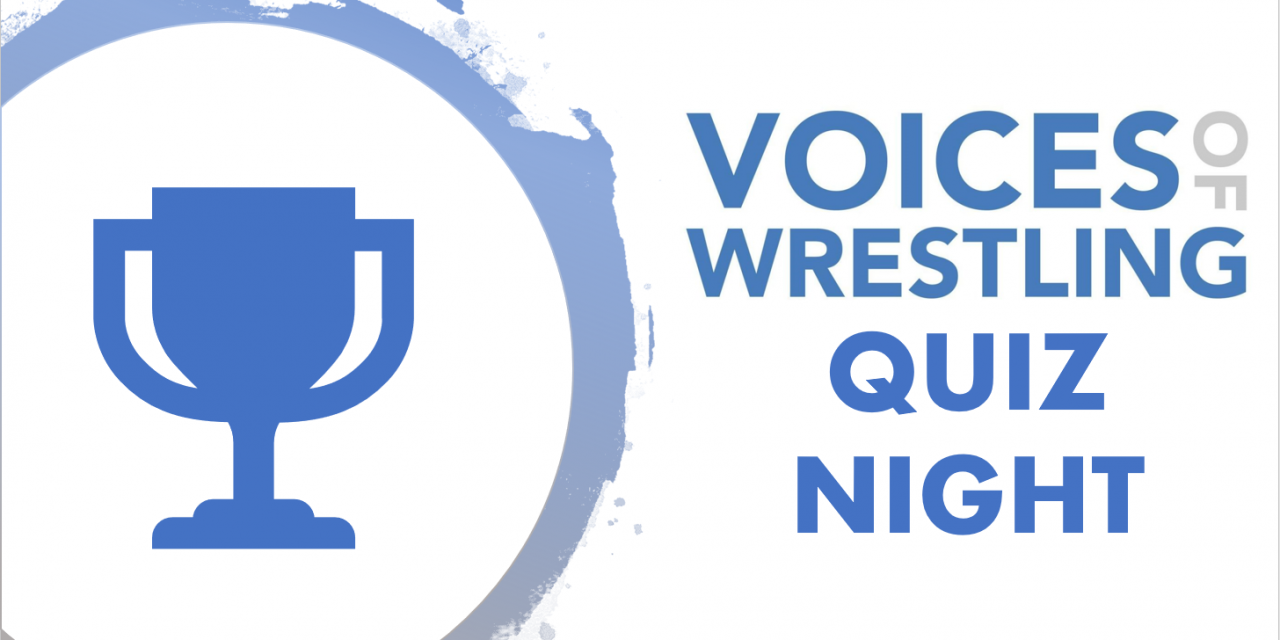 Voices of Wrestling Quiz Night – June 6th