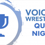 Voices of Wrestling Quiz Night – July 11th