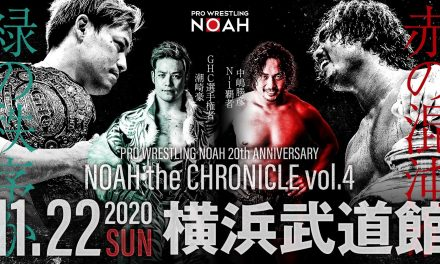 NOAH 20th Anniversary NOAH The CHRONICLE VOL.4 (November 22) Results & Review