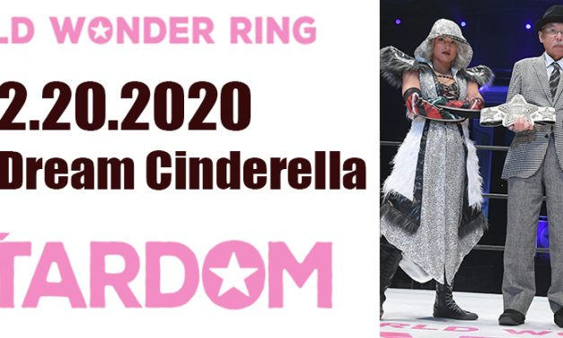 Stardom Osaka Dream Cinderella (December 20) Results & Review