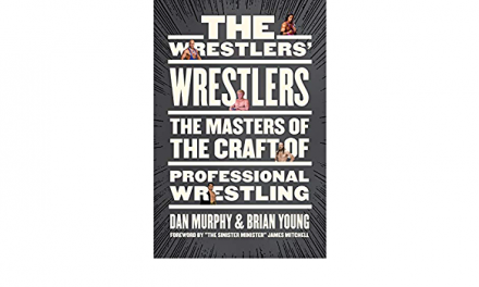 """VOW Book Review: """"The Wrestlers' Wrestlers: The Masters of the Craft of Professional Wrestling"""""""
