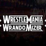 VOW Retro: WrestleMania Wrandomizer Announcement & Poll