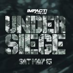Impact Wrestling Under Siege (May 15) Preview & Predictions