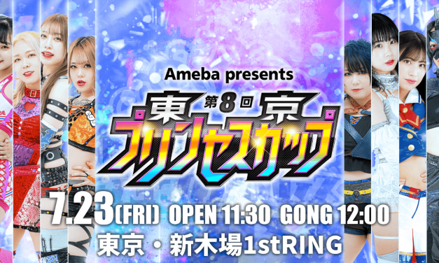Tokyo Joshi Pro Wrestling 8th Princess Cup Night 1 & 2 (July 22 & 23) Results & Review