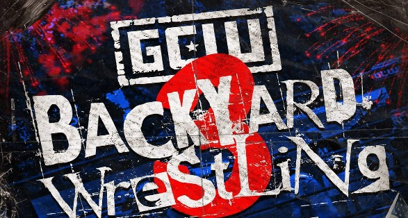 GCW Backyard Wrestling 3: Life, Liberty, and the Pursuit of Putting Your Opponent Through a Door!