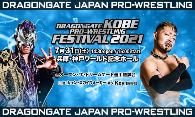 Dragongate Kobe World Pro-Wrestling Festival 2021 (July 31) Results & Review