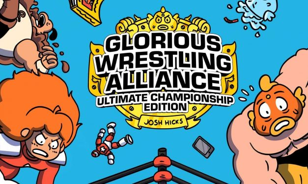 VOW Book Review: Glorious Wrestling Alliance Ultimate Championship Edition