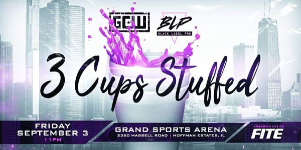 GCW/BLP 3 Cups Stuffed (September 3) Preview
